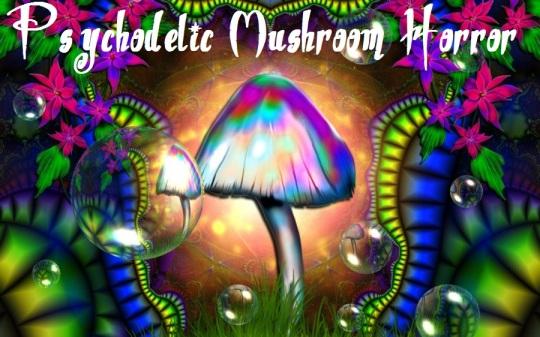 Psychodelic Mushroom Horror -#3