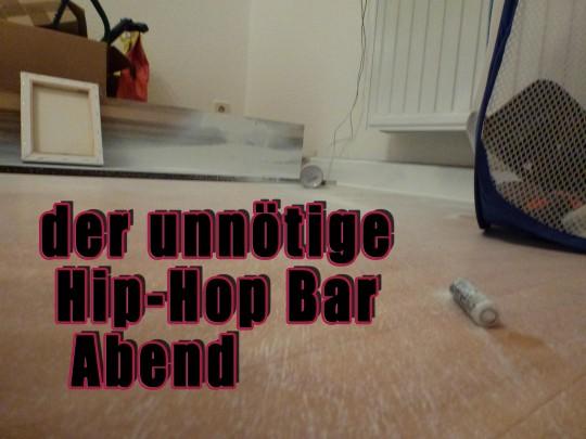 der unnötige Hip-Hop Barabend