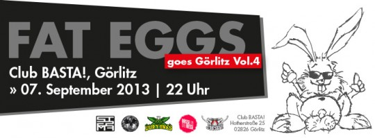 Fat Eggs goes Görlitz Vol.4